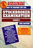 Curley, Michael T.: How to Prepare for the Stockbroker Exam: Series 7