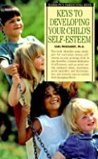 Keys to Developing Your Child's Self-Esteem…