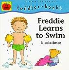 Freddie Learns to Swim by Nicola Smee