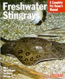 Ross, Richard: Freshwater Stingrays: Everything About Purchase, Care, Feeding, and Aquarium Design