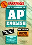 Nadel, Max: How to Prepare for the Ap English Advanced Placement Examinations: Literature and Composition Language and Composition