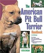 American Pit Bull Terrier Handbook…