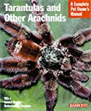 Marshall, Samuel D.: Tarantulas and Other Arachnids: Everything About Purchase, Care, Nutrition, Behavior, and Housing