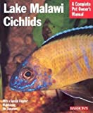 Smith, Mark Phillip: Lake Malawi Cichlids: Everything About History, Setting Up an Aquarium, Health Concerns, and Spawning