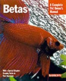 Goldstein, Robert J.: Bettas: Everything About History, Care, Nutrition, Handling, and Behavior