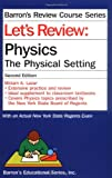 Lazar, Miriam A.: Let&#39;s Review: Physics-The Physical Setting