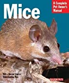 Mice (Complete Pet Owner's Manual) by…
