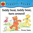 Teddy Bear, Teddy Bear, Turn Around by Penny…