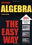 Downing, Douglas: Barron&#39;s Algebra the Easy Way