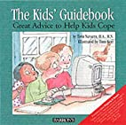 The Kid's Guidebook: Great Advice to…