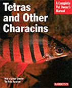 Tetras and Other Characins by Mark Phillip…