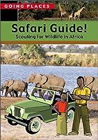 Safari Guide!: Scouting for Wildlife in…
