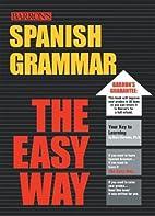Spanish Grammar the Easy Way by Boris…