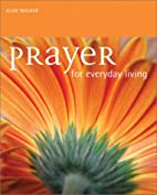 Prayer for Everyday Living by Alan Walker