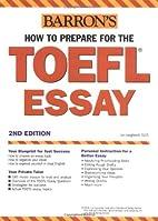 How to Prepare for the TOEFL Essay (Barron's…