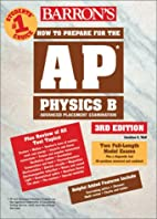 How to Prepare for the AP Physics B by…