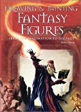 Cowan, Finlay: Drawing & Painting Fantasy Figures