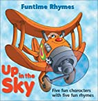 Up in the Sky (Funtime Rhymes) by Raymond…