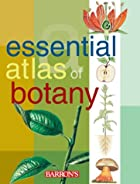 Essential Atlas of Botany by Parramon…