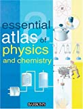 Parramon Ediciones. Editorial Team: Essential Atlas of Physics and Chemistry