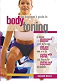 Wolek, Natasha: The Beginner's Guide to Body Toning