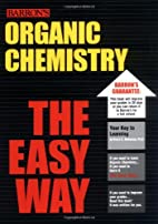 Organic Chemistry the Easy Way by Bruce A.…