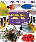 Marine Aquarium (Mini Encyclopedia Series)…