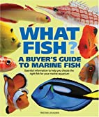 What Fish? A Buyer's Guide to Marine…