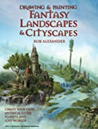 Drawing and Painting Fantasy Landscapes and…