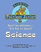 Painless Junior: Science by Wendie Hensley…