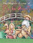 The Magical Garden of Claude Monet by…