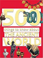 500 Things to Know About the Ancient World…