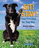 Ludwig, Gerd: Sit! Stay! Train Your Dog the Easy Way: Training Becomes Easy When You Understand Your Dog's Instincts