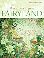 How to Draw and Paint Fairyland: A…