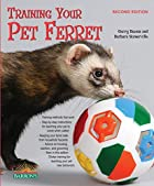 Training Your Pet Ferret (Training Your Pet…