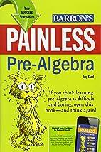 Painless Pre-Algebra (Barron's Painless…