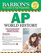 Barron's AP World History, 5th Edition…