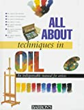 Parramon's Editorial Team: All About Techniques in Oil