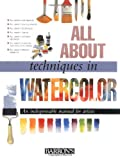 Parramon's Editorial Team: All About Techniques in Watercolor