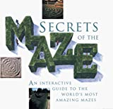Fisher, Adrian: Secrets of the Maze: An Interactive Guide to the World's Most Amazing Mazes