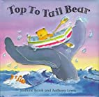 Top to Tail Bear (Pull-Tab Books) by Jasmine…