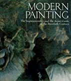 Zuffi, Stefano: Modern Painting: The Impressionists--And the Avant-Garde of the Twentieth Century
