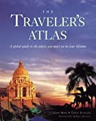 Traveler's Atlas, The by John Man
