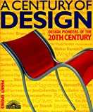 Penny Sparke: Century of Design, A: Design Pioneers of the 20th Century