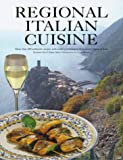 Hess, Reinhardt: Regional Italian Cuisine: Typical Recipes and Culinary Impressions from All Regions