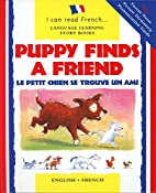 Puppy Finds a Friend: Le Petit Chien Se…