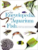 Tullock, John H.: The Encyclopedia of Aquarium Fish