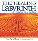 Sands, Helen Raphael: The Healing Labyrinth: Finding Your Path to Inner Peace