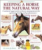 Keeping a Horse the Natural Way: A natural…