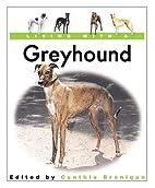 Living with a Greyhound by Cynthia Branigan